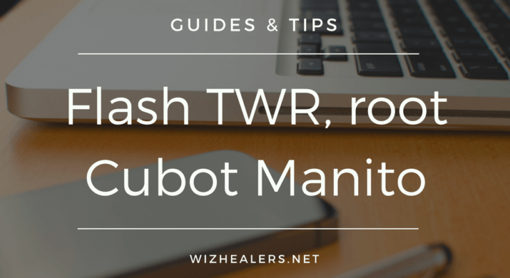 TWRP and ROOT Cubot Manito