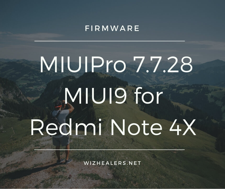 Download MIUIPro 7 7 28 MIUI9 for Redmi Note 4X - WizHealers net