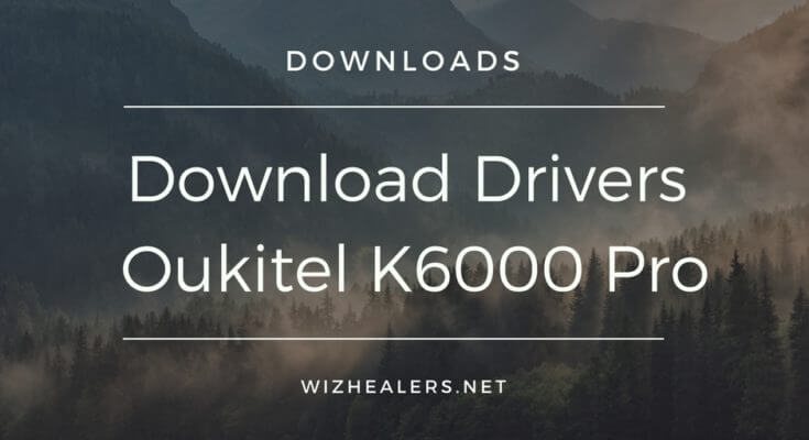 Download and install drivers for Oukitel K6000 Pro