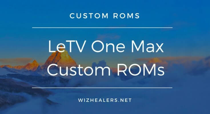 Download Unofficial LeTV One Max Custom ROM