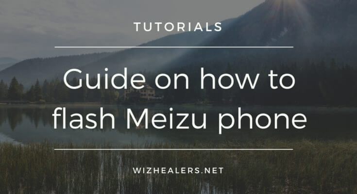 Universal Flashing Guidance for Meizu Smartphones