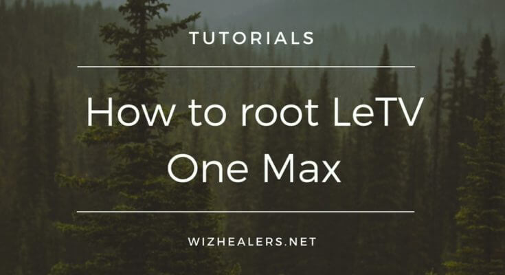 Root LeTV One Max without PC