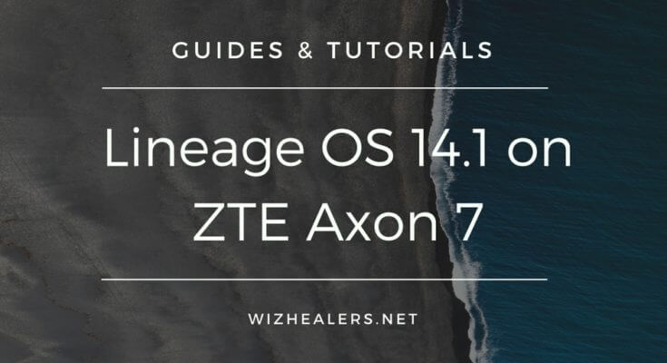 Download Lineage OS 14.1 Custom ROM for Axon 7