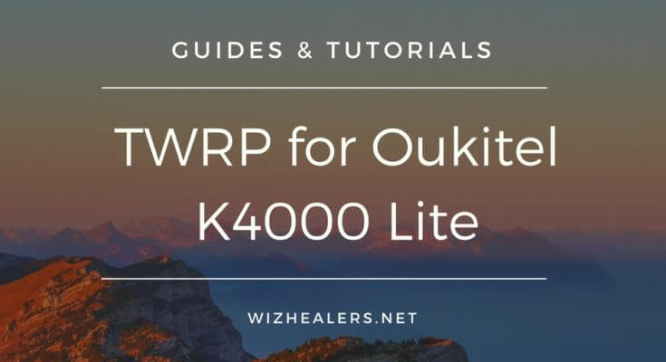 Download TWRP Custom Recovery for Oukitel K4000 Lite