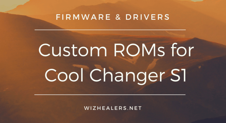 Download and Install Custom ROM on Cool Changer S1