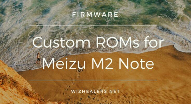 Top Unofficial ROMS for Meizu M2 Note