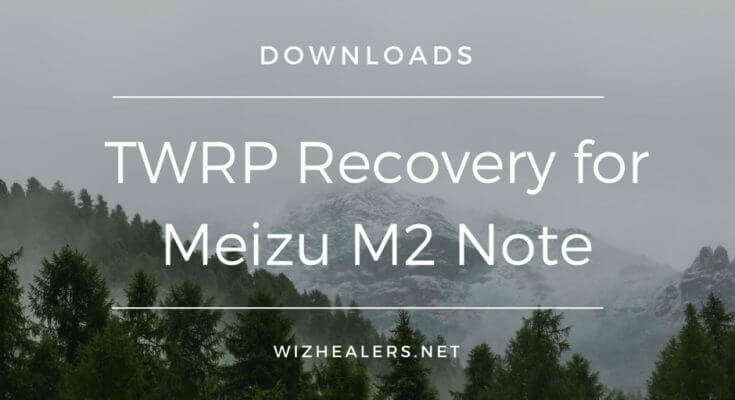 How to install TWRP Custom Recovery on Meizu M2 Note
