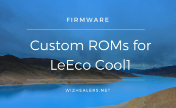 Latest Custom ROMs for LeEco Cool1 (C106)