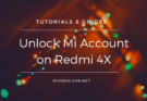 How to reset and unlock Mi FRP Account on Redmi 4X